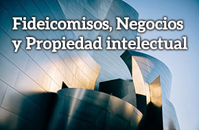Fideicomisos, Negocios y Propiedad Intelectual